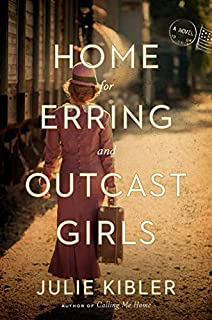 Book Cover: Home for Erring and Outcast Girls: A Novel