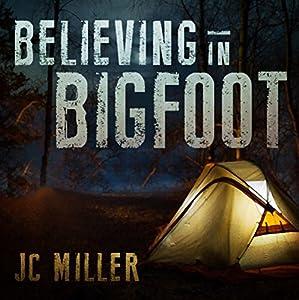 Believing in Bigfoot Audiobook