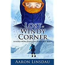Lost at Windy Corner: Lessons From Denali On Goals and Risks