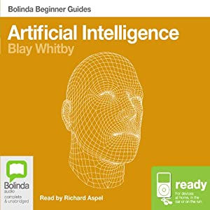 Artificial Intelligence: Bolinda Beginner Guides Audiobook