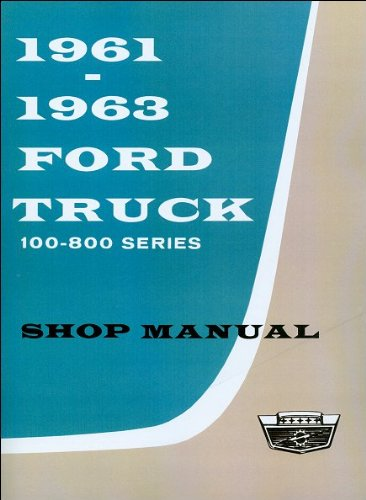 Brake Pickup F100 Ford (1961-1963 Ford Truck 100-800 Series Shop Manual)