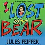 I Lost My Bear | Jules Feiffer
