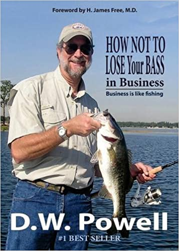 Book How Not to Lose Your Bass in Business: Business is like fishing