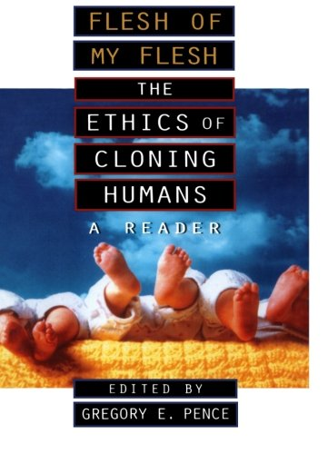 flesh-of-my-flesh-the-ethics-of-cloning-humans