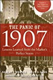 The Panic of 1907: Lessons Learned from the Market's Perfect Storm, Robert F. Bruner, Sean D. Carr, 0470452587
