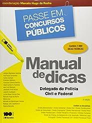 Manual de dicas: Delegado de polícia civil e federal - 2ª edição de 2014