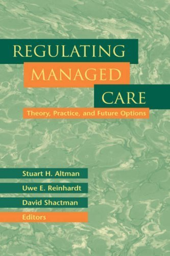 Regulating Managed Care: Theory, Practice, and Future Options by Stuart H. Altman (1999-06-15)