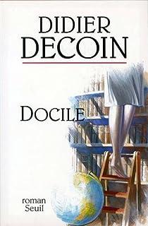 Docile : roman, Decoin, Didier
