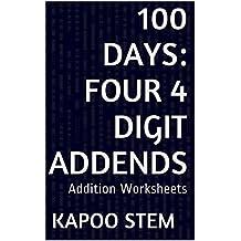 100 Addition Worksheets with Four 4-Digit Addends: Math Practice Workbook (100 Days Math Addition Series 14)