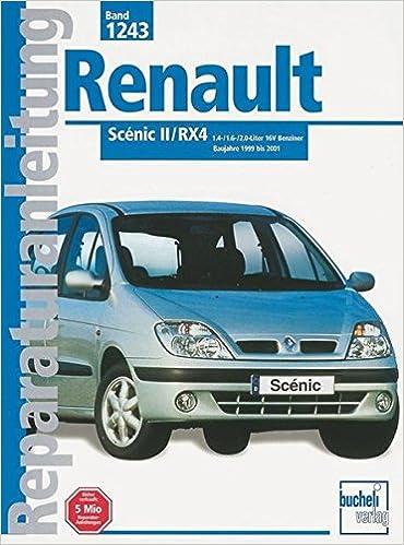 Renault Scenic II/RX4 1.4-/1.6-/2.0-Liter 16 V Benziner ab Baujahr 1999: Handbuch für die komplette Fahrzeugtechnik: Amazon.es: Libros en idiomas ...