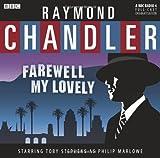 Raymond Chandler Farewell My Lovely (BBC Radio) by Raymond Chandler (2011-03-03)