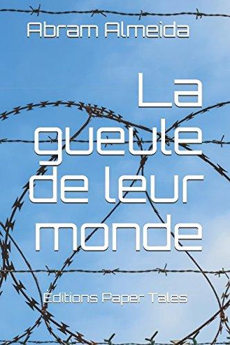 La gueule de leur monde (French Edition)
