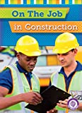 On the Job in Construction (Core Content Social Studies _ On the Job)