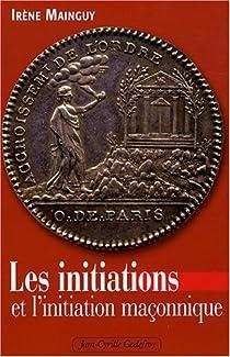 Les initiations et l'initiation maçonnique par Mainguy