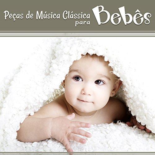 Peas de Msica Clssica para Bebs: Os Msicos Mais Conhecidos para Bebs, Msica Clssica para Primeira Infncia, Total Relajacion, Canes de Ninar para Prodgio Infantil