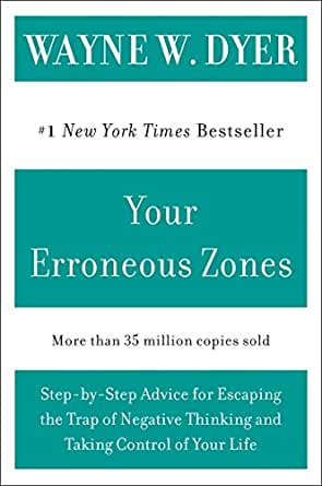 Your erroneous zones step by step advice for escaping the trap of your erroneous zones step by step advice for escaping the trap of negative thinking and taking control of your life 1st harperperennial ed edition fandeluxe Images
