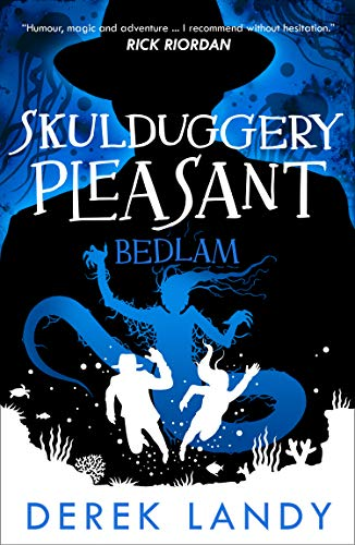 Bedlam (Skulduggery Pleasant, Book 12) -
