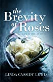 img - for The Brevity of Roses (A Bay of Dreams Novel) (Volume 1) book / textbook / text book