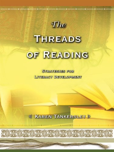 Book Depository The Threads of Reading: Strategies for Literacy Development by Karen Tankersley.pdf