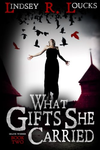 Download What Gifts She Carried (The Grave Winner) (Volume 2) ebook