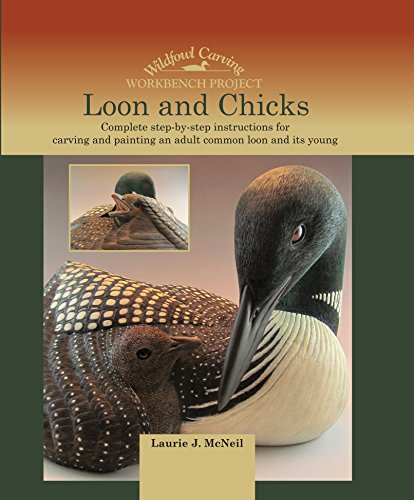 Loon and Chicks: Complete step-by-step instructions for carving and painting an adult common loon and its young
