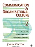 Communication and Organizational Culture: A Key to Understanding Work Experiences