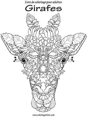 Coloriage Adulte Girafe.Livre De Coloriage Pour Adultes Girafes 1 Amazon Fr Nick