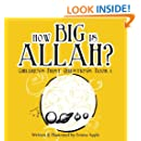 How Big Is Allah? (Children's First Questions) (Volume 1)
