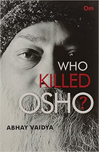 Buy Who Killed Osho Book Online At Low Prices In India Who Killed