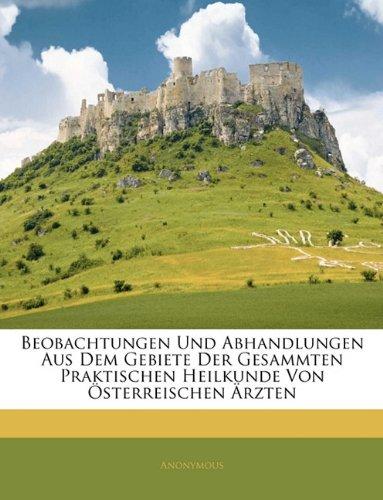 Download Beobachtungen und Abhandlungen us dem Gebiete der gesammten praktischen Heilkunde von österreischen Ärzten, Vierter Band (German Edition) PDF