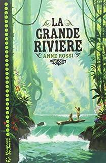 La grande rivière, Rossi, Anne