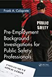 Pre-Employment Background Investigations for Public Safety Professionals