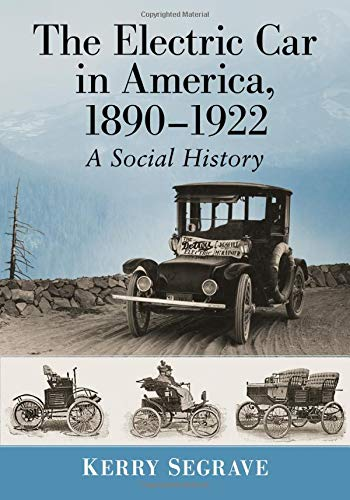The Electric Car in America, 1890-1922: A Social -
