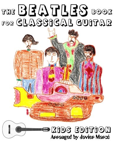 The Beatles Book for Classical Guitar, Kids Edition: (Easy Guitar Solo, In Standard Notation and Tablature)