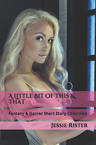 Download A Little Bit Of This & That Fantasy & Horror Short Story Collection pdf