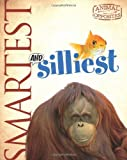 img - for Smartest and Silliest (Animal Opposites) by Camilla de la Bedoyere (2010-10-01) book / textbook / text book