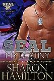 SEAL My Destiny: SEAL Brotherhood #6 (SEAL Brotherhood Series)
