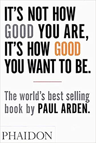 Amazon Fr It S Not How Good You Are Its How Good You Want