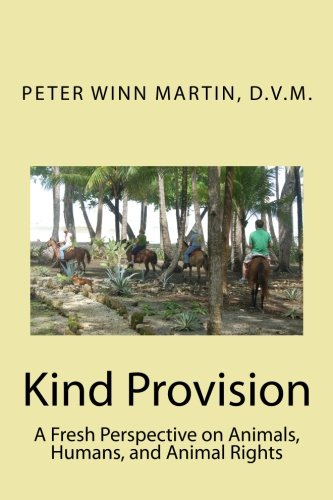 Kind Provision: A Fresh Perspective on Animals, Humans, and Animal Rights ebook