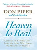 Heaven Is Real, Don Piper and Cecil Murphey, 1594152810