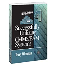 Successfully Utilizing CMMS/EAM Systems - Maintenance Strategy Series