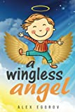 img - for Bedtime Stories: A Wingless Angel (Children's book, Baby books,Animals, Adventures, Bedtime stories) book / textbook / text book
