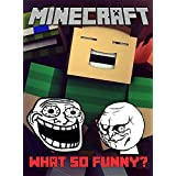 Minecraft Memes: What So Funny? (Why So? Book 5)