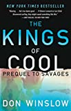 img - for The Kings of Cool: A Prequel to Savages book / textbook / text book