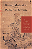 Daoism, Meditation, and the Wonders of Serenity: From the Latter Han Dynasty (25-220) to the Tang Dynasty (618-907) (SUNY series in Chinese Philosophy and Culture)