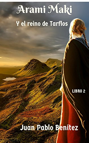 Amazon.com: Arami Maki y el Reino de Tarflos: LIBRO 2 (Spanish ...