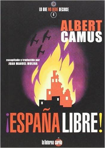 España libre! (Lo Que No Debe Decirse): Amazon.es: Albert Camus ...
