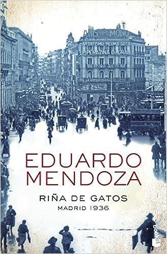 Riña de gatos. Madrid 1936 - Eduardo Mendoza