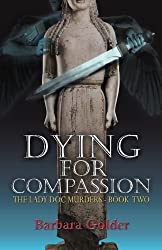 Dying For Compassion (The Lady Doc Murders) (Volume 2)