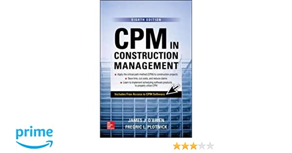 Cpm in construction management eighth edition james j obrien cpm in construction management eighth edition james j obrien fredric l plotnick 9781259587276 amazon books fandeluxe Choice Image